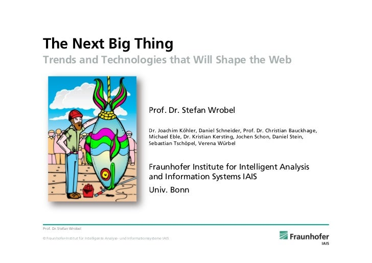 "Keynote ""The Next Big Thing"" by Prof. Dr. Stefan Wrobel at ADVANCE Conference (2011-09-20)"