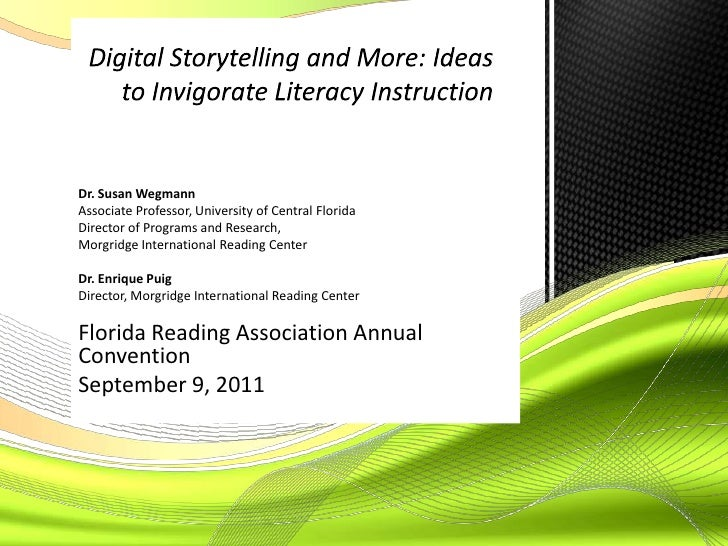 Digital Storytelling and More: Ideas to Invigorate Literacy Instruction<br />Dr. Susan Wegmann <br />Associate Professor, ...