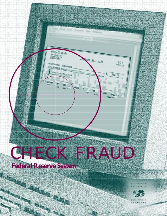 CHECK FRAUD Federal Reserve System