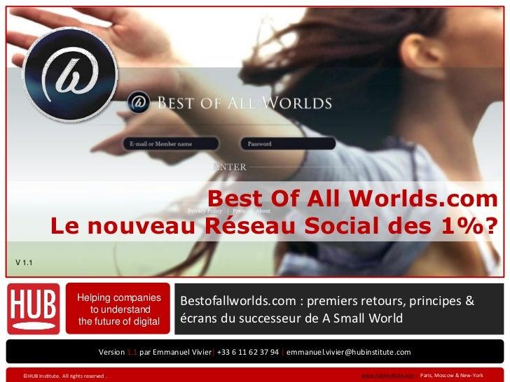 Best Of All Worlds.com             Le nouveau Réseau Social des 1%?V 1.1                         Helping companies        ...