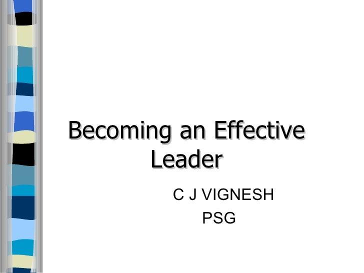 C J VIGNESH PSG  Becoming an Effective Leader