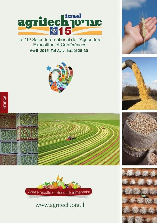 Le 19e Salon International de l'Agriculture Exposition et Conférénces 15 Avril 2015, Tel Aviv, Israël 28-30 www.agritech.o...