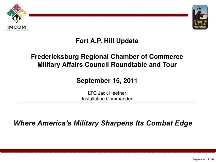 Fort A.P. Hill Update<br />Fredericksburg Regional Chamber of Commerce Military Affairs Council Roundtable and Tour<br />S...