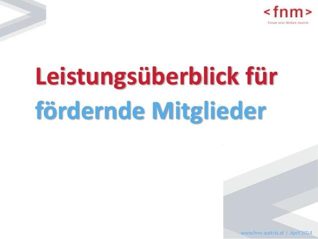 Leistungsüberblick für  fördernde Mitglieder  www.fnm-austria.at I April 2014