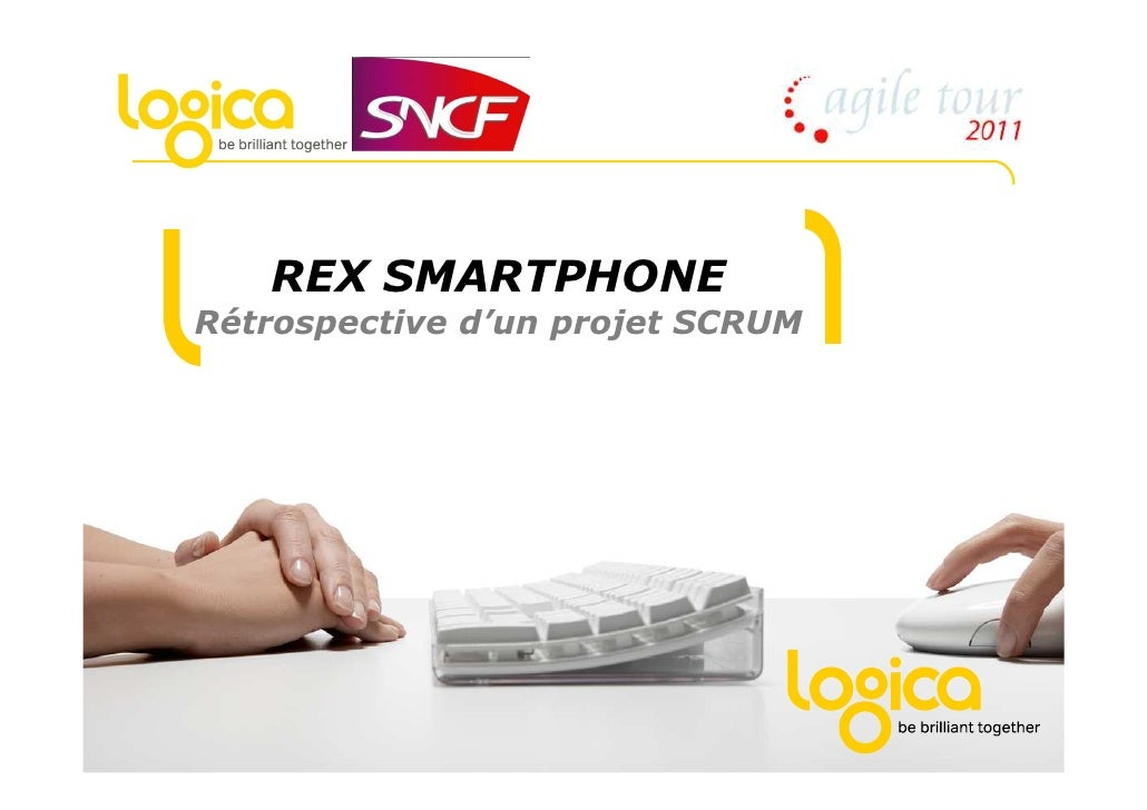 REX SMARTPHONE           Rétrospective d'un projet SCRUM© Logica 2011. All rights reserved