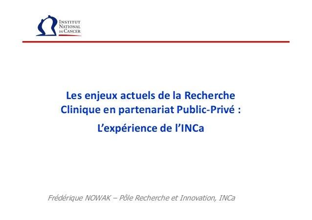Les enjeux actuels de la Recherche Clinique en partenariat Public-Privé :Clinique en partenariat Public-Privé : L'expérien...