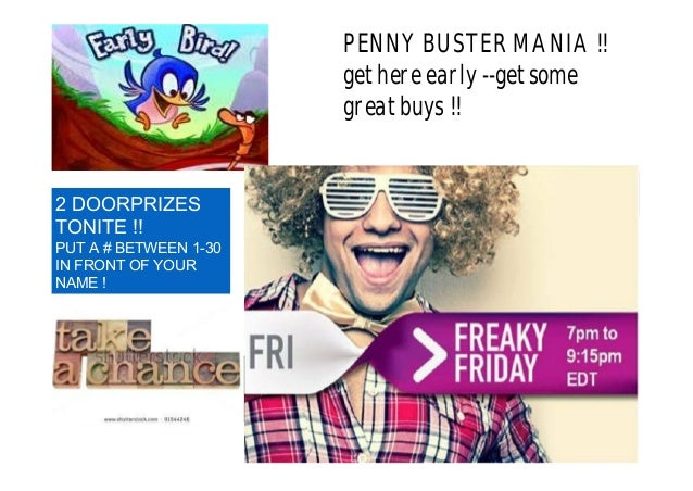 PENNY BUSTER MANIA !! get here early --get some great buys !! 2 DOORPRIZES TONITE !! PUT A # BETWEEN 1-30 IN FRONT OF YOUR...