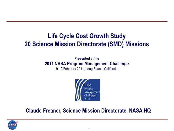 Life Cycle Cost Growth Study20 Science Mission Directorate (SMD) Missions                        Presented at the       20...