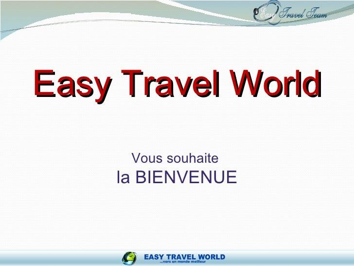 Easy Travel World Vous souhaite  la BIENVENUE