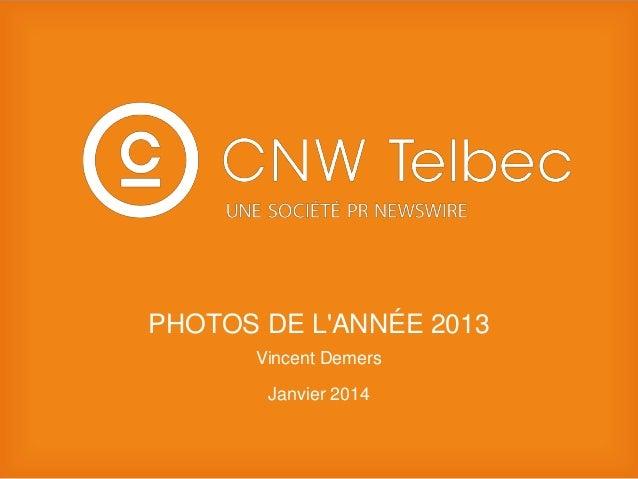 PHOTOS DE L'ANNÉE 2013 Vincent Demers Janvier 2014