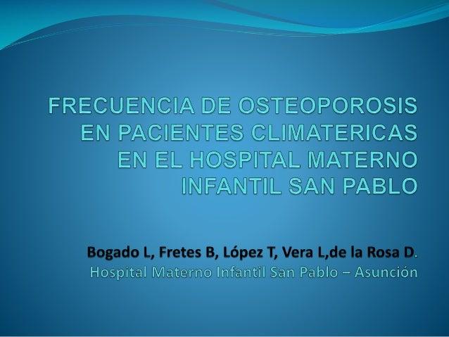 Introducción.  La Organización Mundial de la Salud ha catalogado a la osteoporosis como una de las epidemias de este sigl...