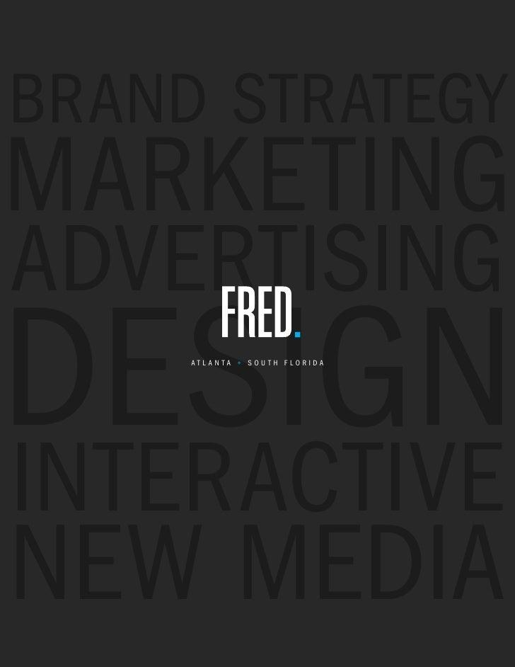 Brand StrategyMarketingadvertiSingdeSign     atl anta + South Floridainteractivenew Media