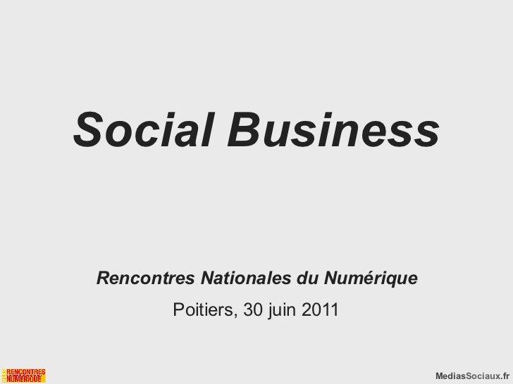 Social Business Rencontres Nationales du Numérique         Poitiers, 30 juin 2011                                      Med...