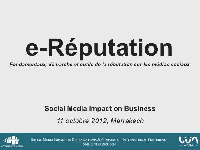 e-RéputationFondamentaux, démarche et outils de la réputation sur les médias sociaux              Social Media Impact on B...