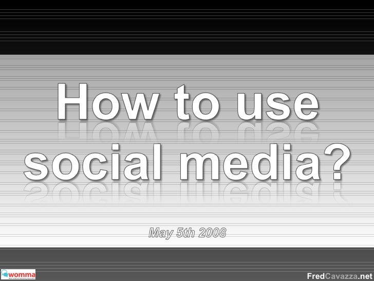 How to Use Social Media?