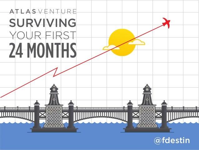 @fdestin SURVIVING YOUR FIRST 24 MONTHS @fdestin