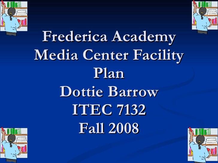 Frederica Academy Media Center Facility Plan