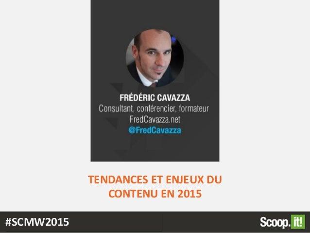 TENDANCES ET ENJEUX DU CONTENU EN 2015 #SCMW2015