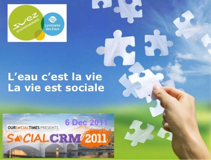 12/13/11 L'eau c'est la vie La vie est sociale  6 Dec 2011