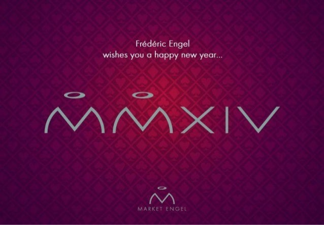 Frederic Engel wishes you a happy new year MMXIV