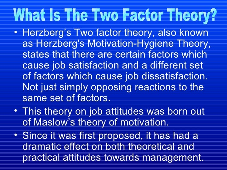 herzbergs theory of motivation management essay Compare and contrast herzberg's two-factor theory every management science takes theory and in this essay two of the most standard theory in this.