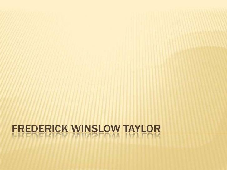 Frederick winslow taylor <br />