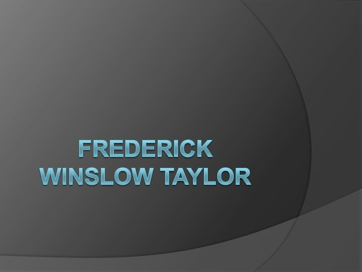 Frederick Winslow Taylor<br />