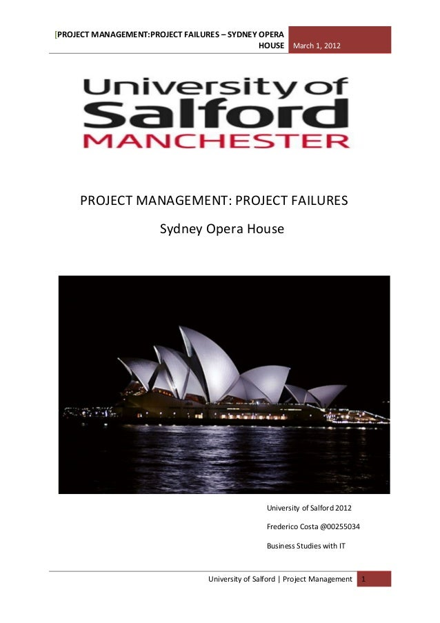 [PROJECT MANAGEMENT:PROJECT FAILURES – SYDNEY OPERA                                              HOUSE March 1, 2012     P...