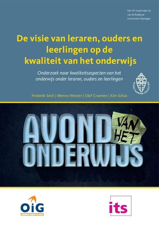 Frederik smit e.a. (2011). De visie van leraren, ouders en leerlingen op de kwaliteit van het onderwijs