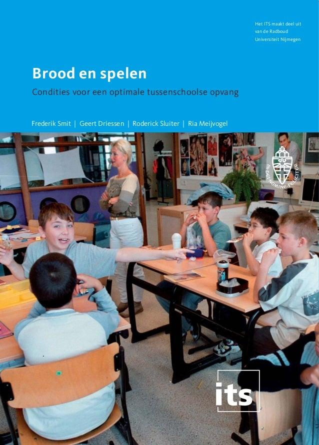 Frederik smit e.a (2007). Brood en spelen. Condities voor een optimale tussenschoolse opvang