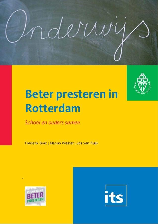 Frederik Smit e.a. (2012). Beter presteren. School en ouders samen. Onderzoek functioneren relatie ouders en school in Rotterdam