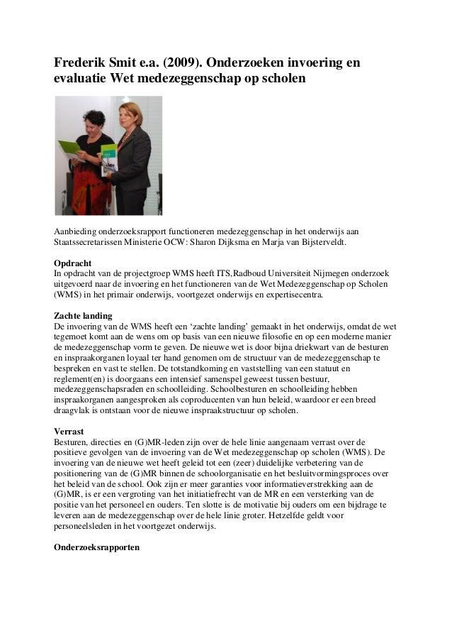 Frederik Smit e.a. (2009). Onderzoeken invoering en evaluatie Wet medezeggenschap op scholen