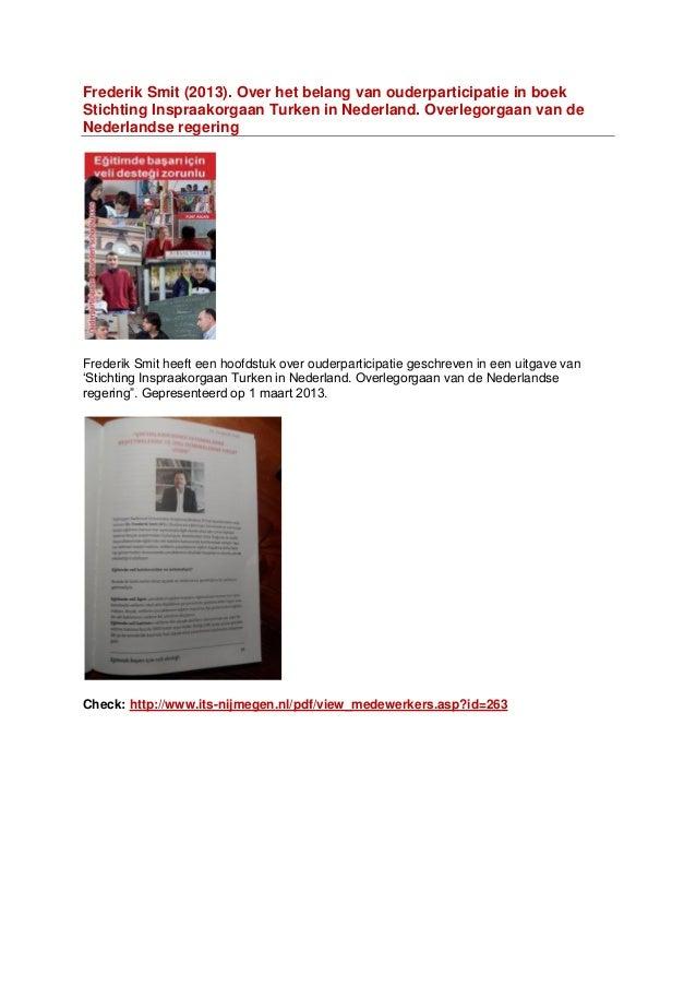 Frederik Smit (2013). Over het belang van ouderparticipatie in boekStichting Inspraakorgaan Turken in Nederland. Overlegor...