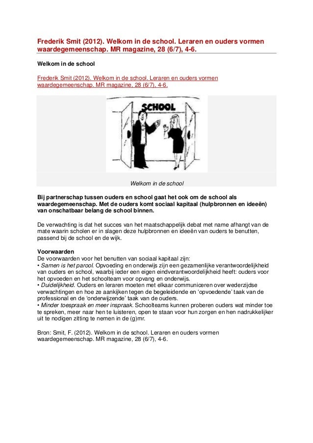 Frederik Smit (2012). Welkom in de school. Leraren en ouders vormenwaardegemeenschap. MR magazine, 28 (6/7), 4-6.Welkom in...