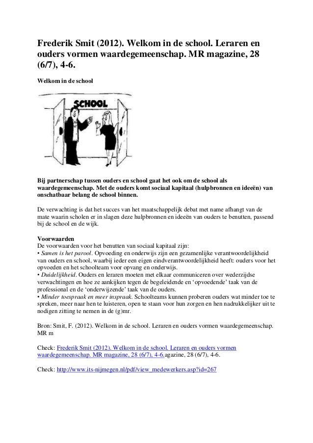Frederik Smit (2012). Welkom in de school. Leraren enouders vormen waardegemeenschap. MR magazine, 28(6/7), 4-6.Welkom in ...