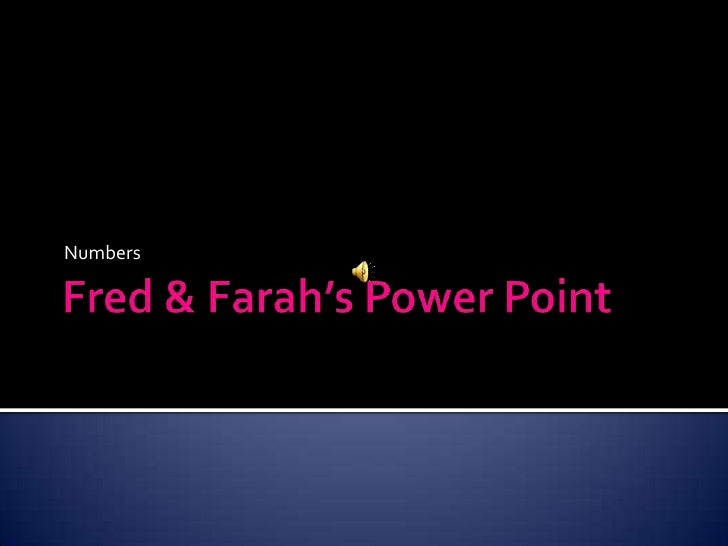 Fred & Farah's Power Point<br />Numbers <br />