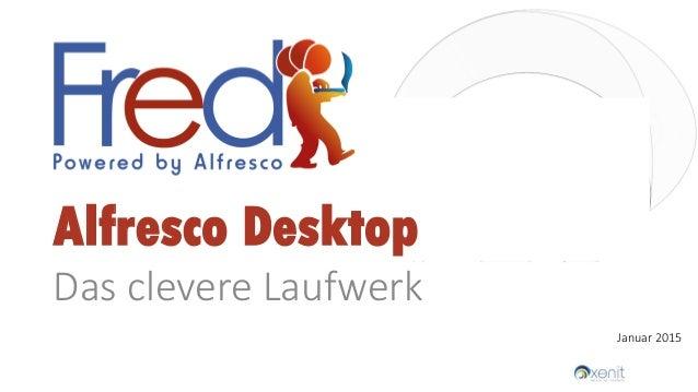 Alfresco Desktop Das clevere Laufwerk Januar 2015