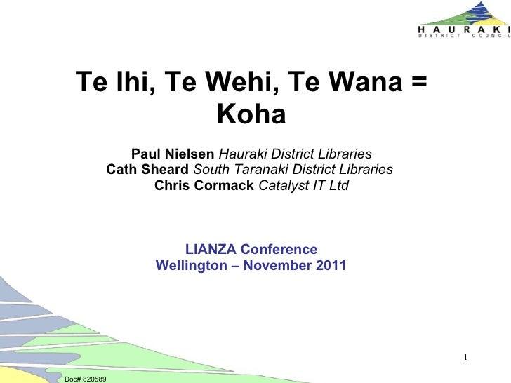 Te Ihi, Te Wehi, Te Wana =             Koha             Paul Nielsen Hauraki District Libraries          Cath Sheard South...