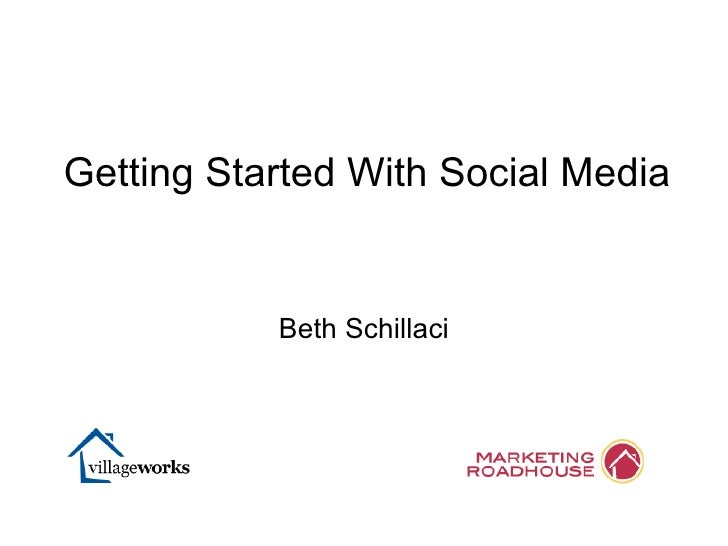 Beth Schillaci Getting Started With Social Media