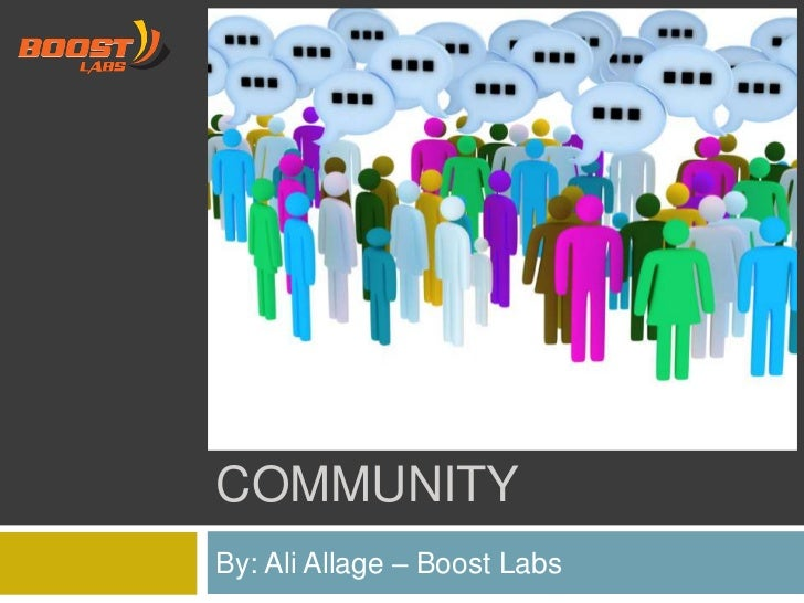 Building a Community<br />By: Ali Allage – Boost Labs<br />