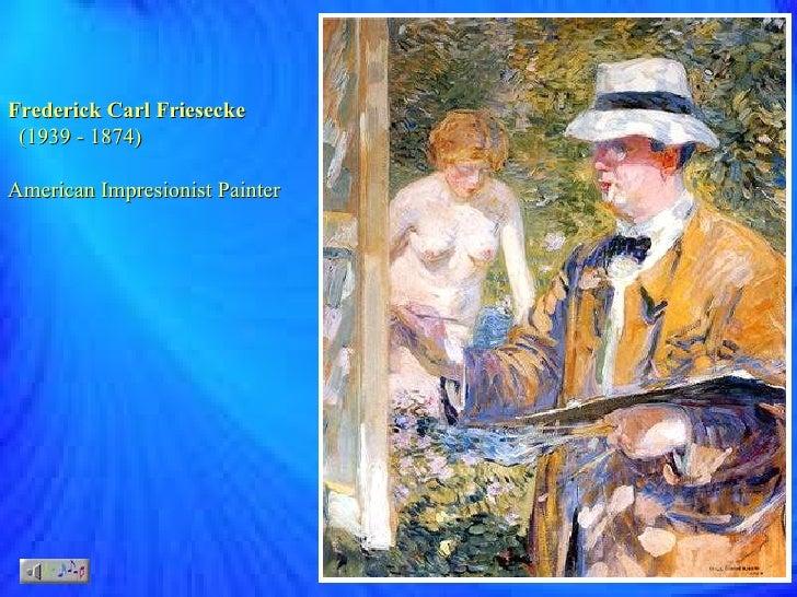 Frederick Carl Friesecke (1874 - 1939)  American Impresionist Painter