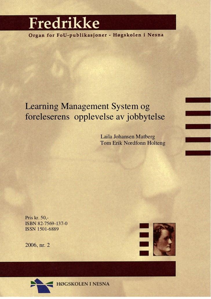 Learning Management System ogforeleserens opplevelse av jobbytelse                     Laila Johansen Matberg             ...