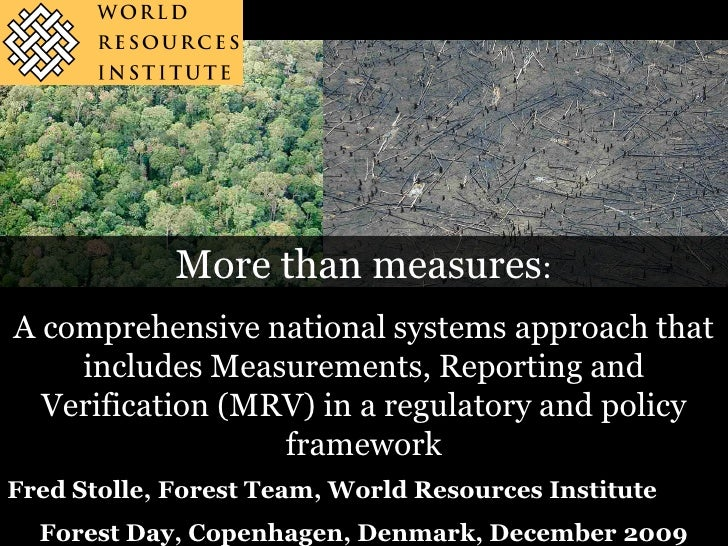 A comprehensive national systems approach that includes Measurements, Reporting and Verification (MRV) in a regulatory and policy framework