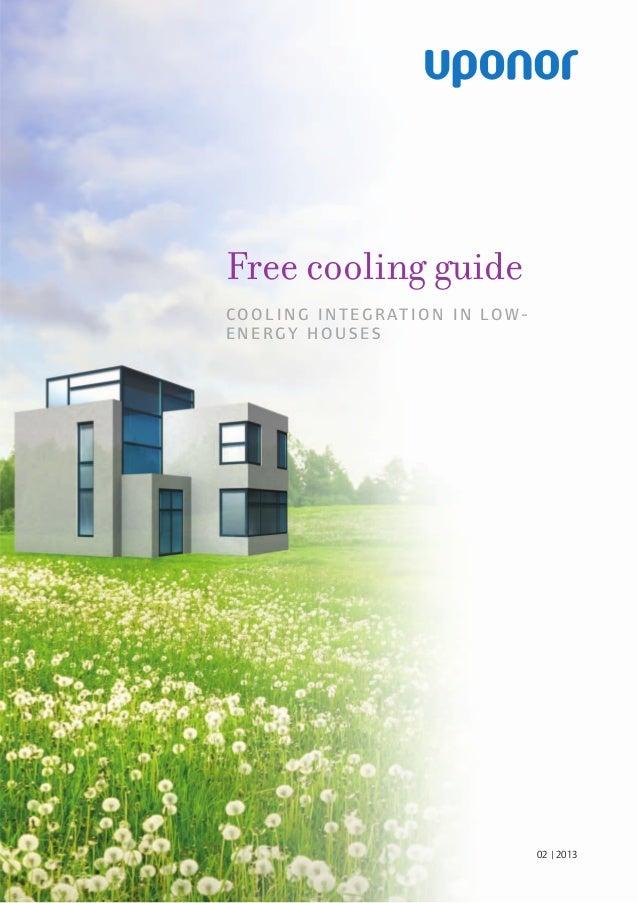 02 | 2013Free cooling guideCOOLI N G I N TEGRATI ON I N LOW-ENERGY HOU SES