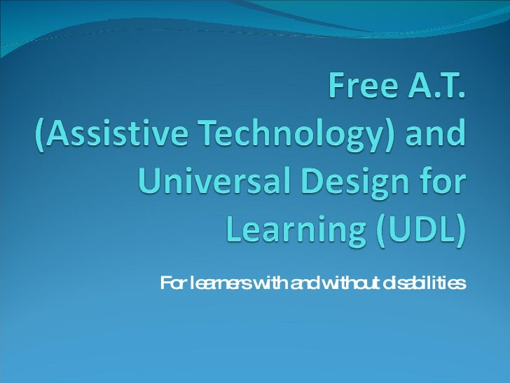 Free AT and UDL for learners with and without disabilities