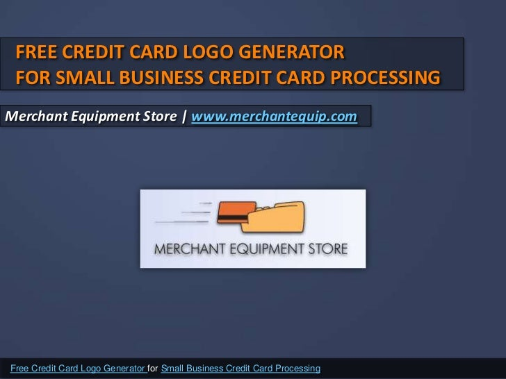 Free credit card logo generator for small business credit for Business credit card processing