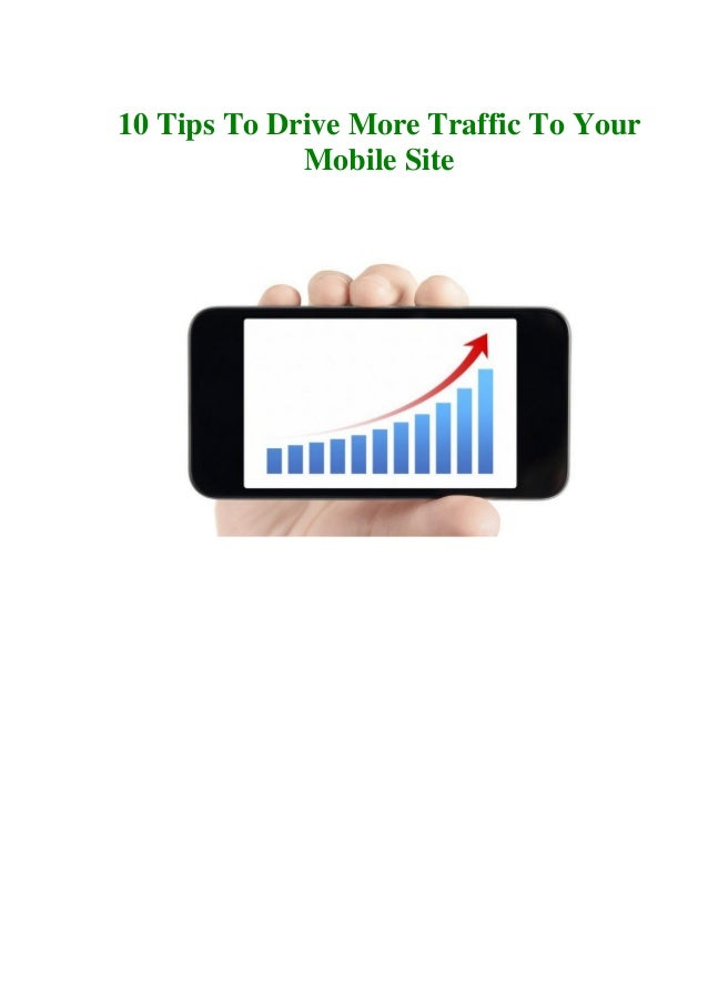 10 Tips To Drive More Traffic To Your Mobile Site