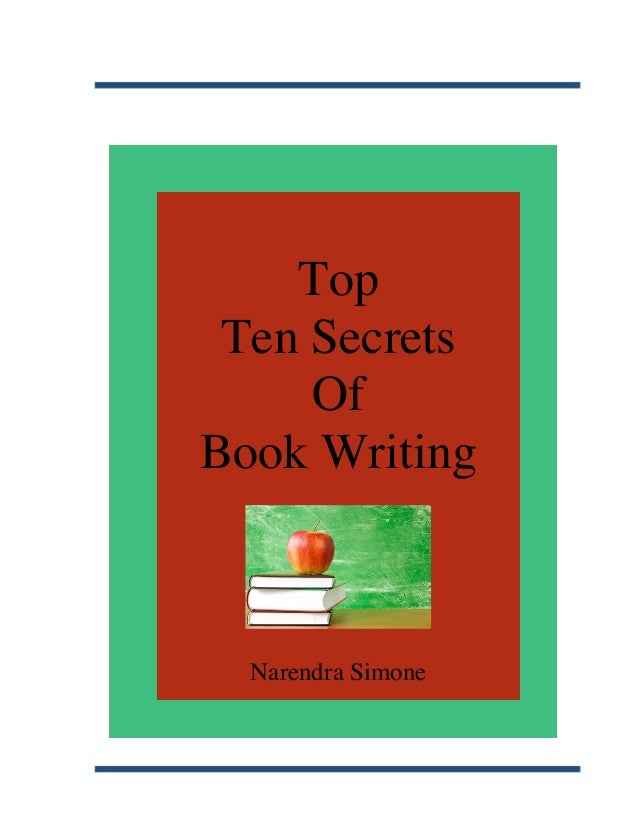 Top               Ten Secrets                   Of              Book Writing                Narendra Si...