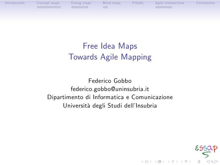 Introduction   Concept maps   Dialog maps   Mind maps   Pitfalls   Agile intersections   Conclusions                      ...