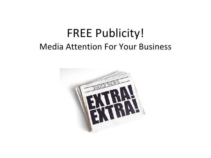FREE Publicity! Media Attention For Your Business